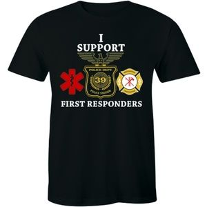 I Support First Responders T-Shirt Firefighter Tee